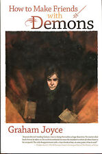 How To Make Friends with Demons by Graham Joyce-Night Shade Books 1st Ed./DJ