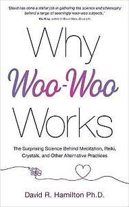 Why Woo-Woo Works by Hamilton Dr David R. PhD 9781788175012 NEW Book