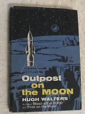 Outpost On The Moon has Dust Jacket by Hugh Walters Published by Criterion Vg+