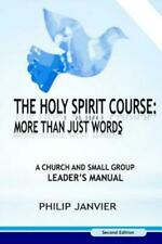The Holy Spirit Course: More Than Just Words: A Church And Small Group Lead...
