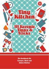 Kochbuch Tiny Kitchen - 111 Rezepte, Tipps und Tricks für die kleine Küche