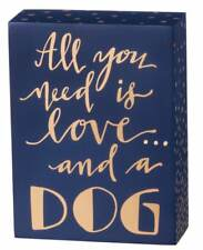 "All You Need is Love and a Dog Box Sign Primitives by Kathy 4.5"" x 6"" wood"
