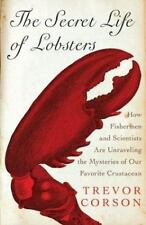 The Secret Life of Lobsters: How Fishermen and Scientists Are-ExLibrary