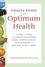 Chakra Foods for Optimum Health: A Guide to the Foods That Can Improve Your Ener