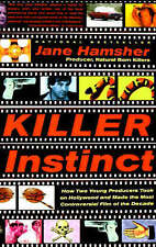 Killer Instinct: How Two Young Producers Took on Hollywood, Hamsher, Jane, Very
