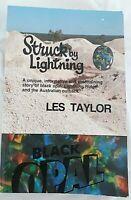 Struck By Lightning: Black Opal and Lightning Ridge by Les Taylor - SIGNED Copy
