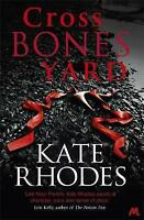 (Very Good)-Crossbones Yard (Alice Quentin 1) (Paperback)-Rhodes, Kate-144473876