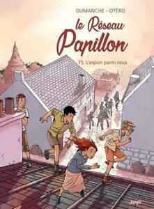 BD - LE RESEAU PAPILLON, TOME 5 > L'ESPION PARMI NOUS / DUMANCHE, EO JUNGLE