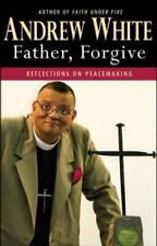 FATHER, FORGIVE - WHITE, ANDREW - NEW PAPERBACK BOOK FREE SHIPPING