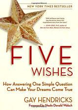FIVE WISHES Gay Hendricks BRAND NEW HARDCOVER BOOK Ebay BEST PRICE!