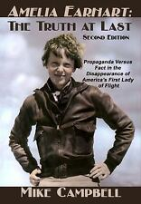 Amelia Earhart : The Truth at Last: By Campbell, Mike