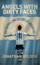Angels With Dirty Faces: The Footballing History of Argentina, Wilson, Jonathan,