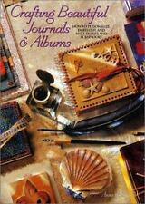 Crafting Beautiful Journals & Albums: How to Personalize, Embellish, and Make Di