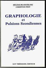 Graphologie et Pulsions Szondiennes H de MAUBLANC & C FEST éd Trédaniel 1990
