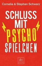 Schluss mit Psychospielchen (dtv premium) von Schwarz, Cornelia