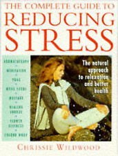 The Complete Guide to Reducing Stress: Natural Approach to Relaxation and...