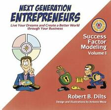 Success Factor Modeling Volume I : Next Generation Entrepreneurs: Living Your...