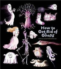 How To Get Rid Of Ghosts by Catherine Leblanc, Roland Garrigue (Hardback, 2013)