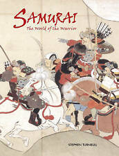 Samurai: The World of the Warrior by S.R. Turnbull (Hardback, 2003)