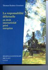 La responsabilité délictuelle en droit international privé européen