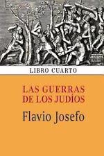 Las Guerras de Los Jud�os (Libro Cuarto) by Flavio Josefo (2013, Paperback)