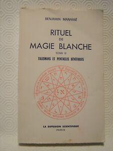 RITUEL DE MAGIE BLANCHE -T. II -  TALISMANS ET PENTACLES BENEFIQUES - B. MANASSE