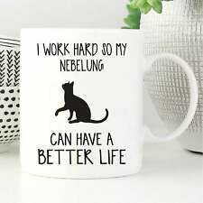 I Work Hard So My Nebelung Can Have Better Life Mug, Cat Mug, Cat Lover Gift