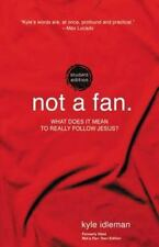 Not a Fan Student Edition: What does it mean to really follow Jesus? by Idleman