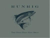 RUNRIG 'THE ONES THAT GOT AWAY' CD (2018)