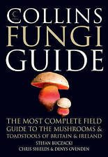 Collins Fungi Guide: The Most Complete Field Guide to the Mushrooms and Toadstoo