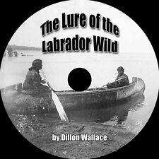 The Lure of the Labrador Wild, Dillon Wallace, MP3 AudioBook 1 CD