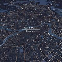 OWL & MOUSE Departures (2015) 11-track CD album NEW/SEALED