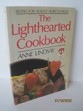 The Lighthearted Cookbook: Recipes For Healthy Heart Cooking by Anne Lindsay