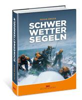 Schwerwettersegeln Theorie und Praxis Taktiken Ratgeber Info Tipps Buch Book NEU