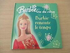barbie vie de reve barbie remonte le temps