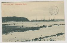 Ceylon postcard - Naval Dock Yard, Trincomallee - P/U 1905