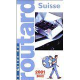 Guide du Routard - Suisse, 2001-2002 - 2001 - Broché