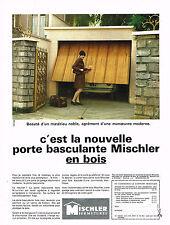 PUBLICITE ADVERTISING 094  1969  MISCHLER  porte garage basculante en bois