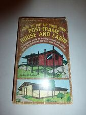 How to Put Up Your Own Post-Frame House and Cabin,1st Ed, A.Roebuck,TAD,1979 198