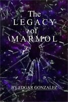 The Legacy of Marmol (Paperback or Softback)