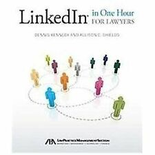 LinkedIn in One Hour for Lawyers, Shields, Allison C., Kennedy, Dennis, Acceptab