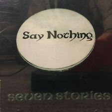 Say Nothing - 7 Seven Stories CD
