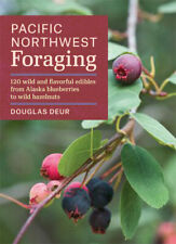 New  Pacific Northwest Foraging  120 Easy-To-Find Wild Edibles  Paper Back Book