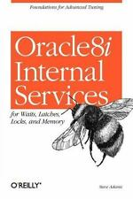 Oracle8i Internal Services for Waits, Latches, Locks, and Memory (Paperback or S