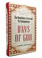 James Buchan DAYS OF GOD The Revolution in Iran and its Consequences 1st Edition