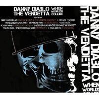 DANNY VS. VENDETTA,THE DIABLO - WHEN WORLDS COLLIDE  CD NEU