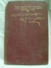 The Baptist Pulpit Old Wine in New Bottles by Len G. Broughton 1904 Hardcover
