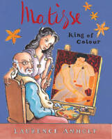 Matisse, King of Colour (Anholt's Artists), Anholt, Laurence, New