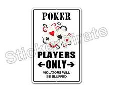 """*Aluminum* Poker Player Players Only 8"""" x 12"""" Funny Metal Novelty Sign   NS 4124"""