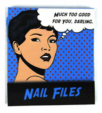 Pop Art Nail Files Much Too Good For You Darling